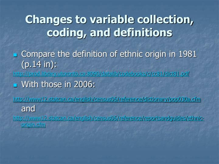 Changes to variable collection, coding, and definitions