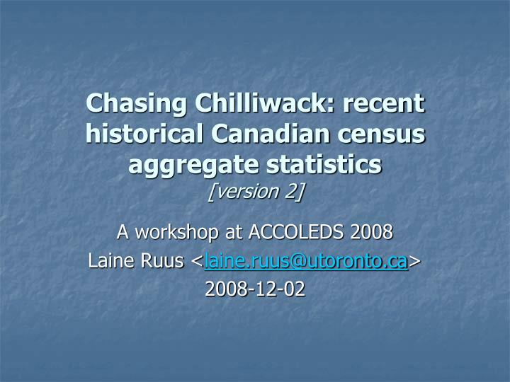 Chasing chilliwack recent historical canadian census aggregate statistics version 2