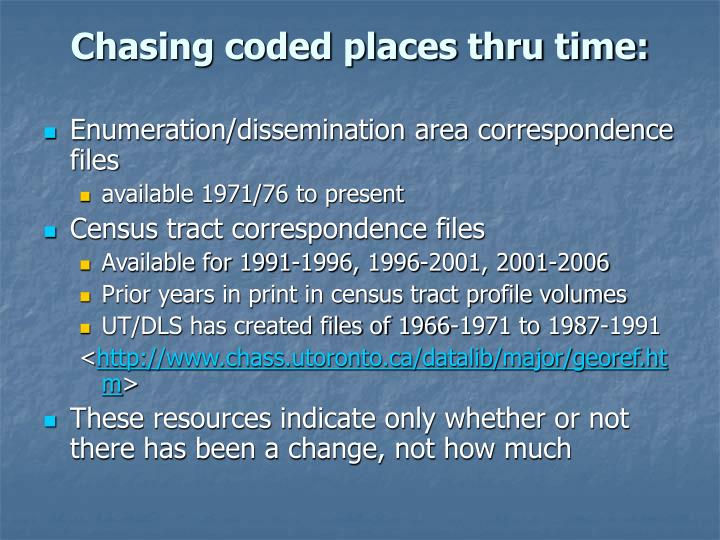 Chasing coded places thru time: