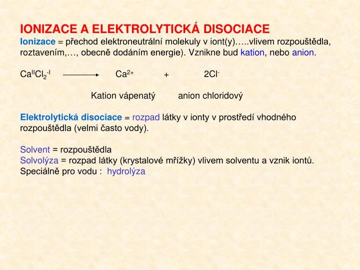 IONIZACE A ELEKTROLYTICKÁ DISOCIACE