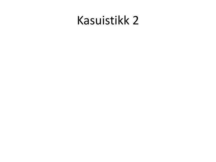 Kasuistikk 2