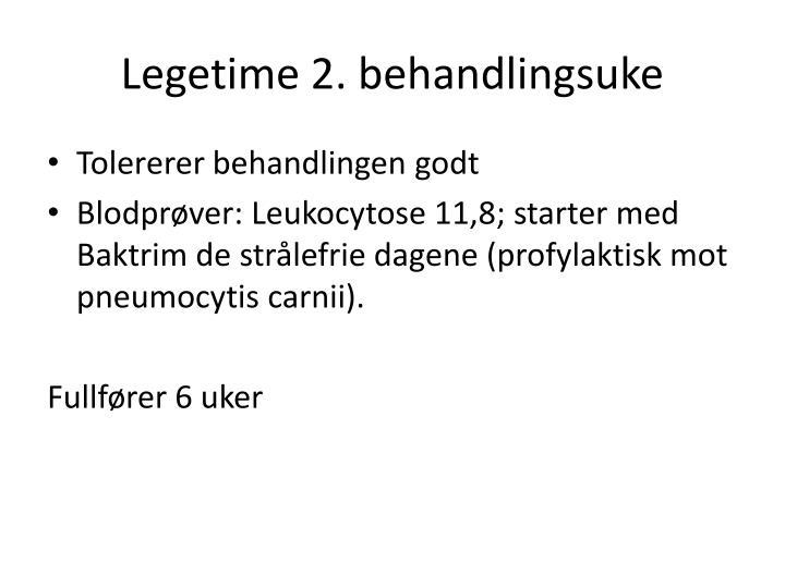 Legetime 2. behandlingsuke