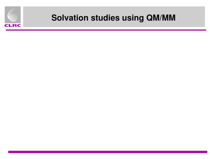 Solvation studies using QM/MM