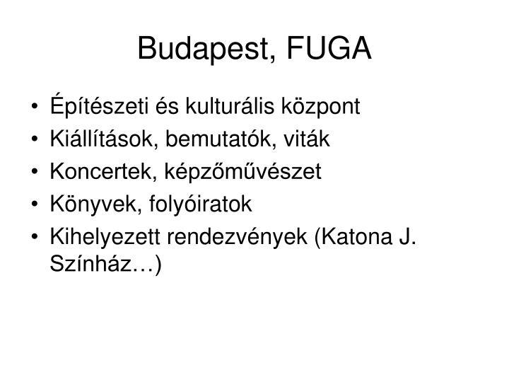 Budapest, FUGA