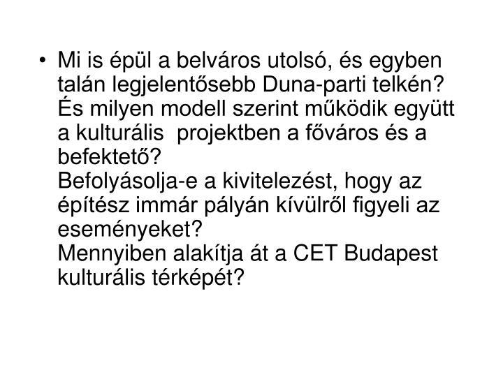 Mi is épül a belváros utolsó, és egyben talán legjelentősebb Duna-parti telkén?