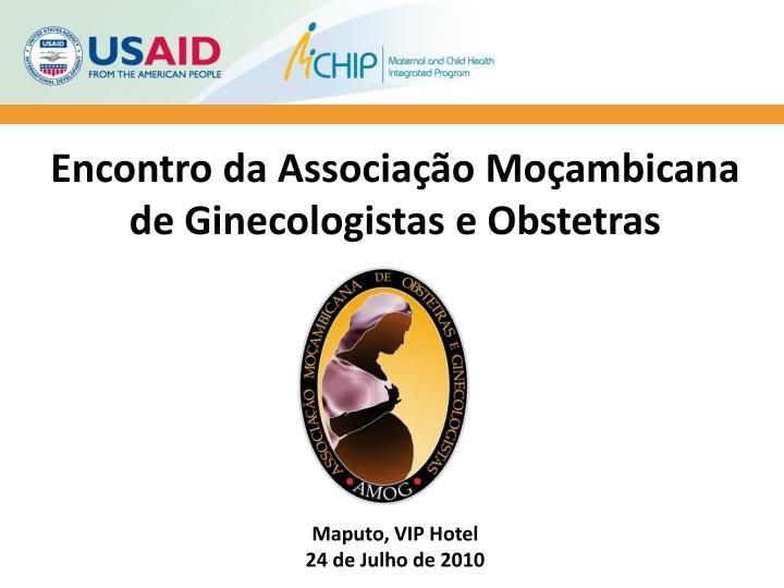 Encontro da Associação Moçambicana de Ginecologistas e Obstetras