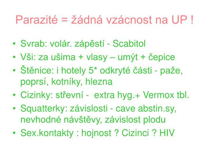 Parazité = žádná vzácnost na UP !