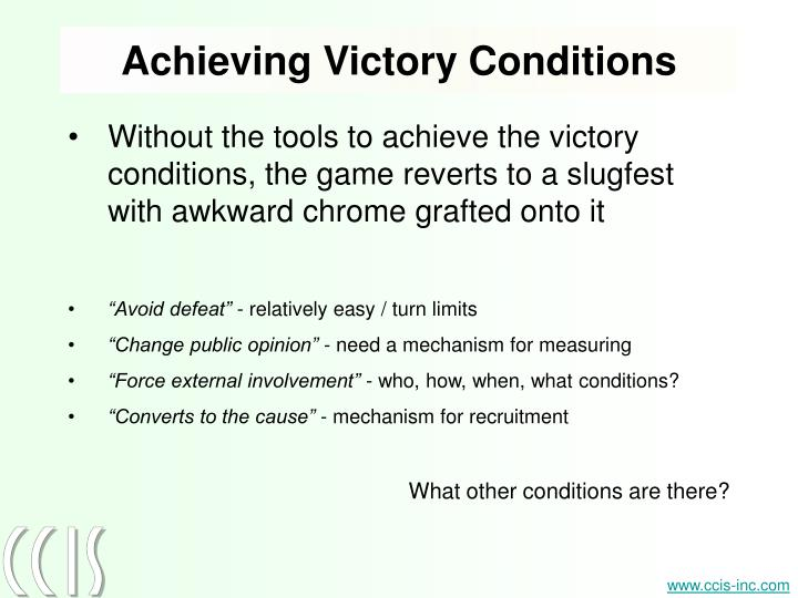 Achieving Victory Conditions