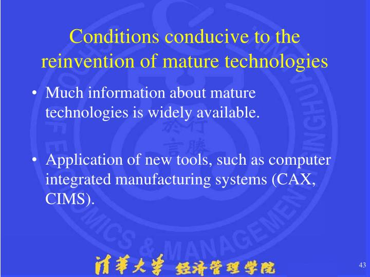 Conditions conducive to the reinvention of mature technologies