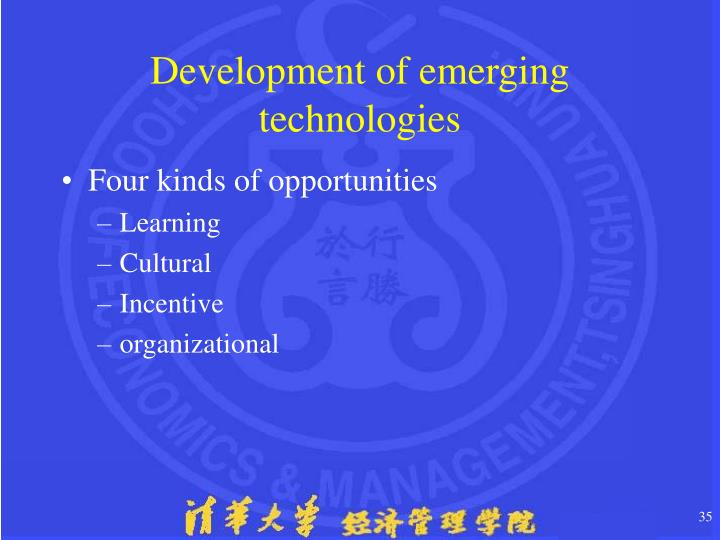 Development of emerging technologies