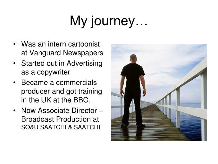 My journey…