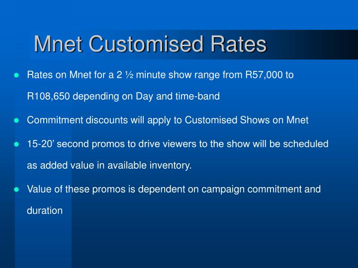 Mnet Customised Rates