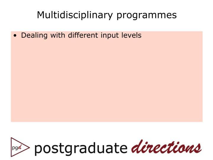 Multidisciplinary programmes