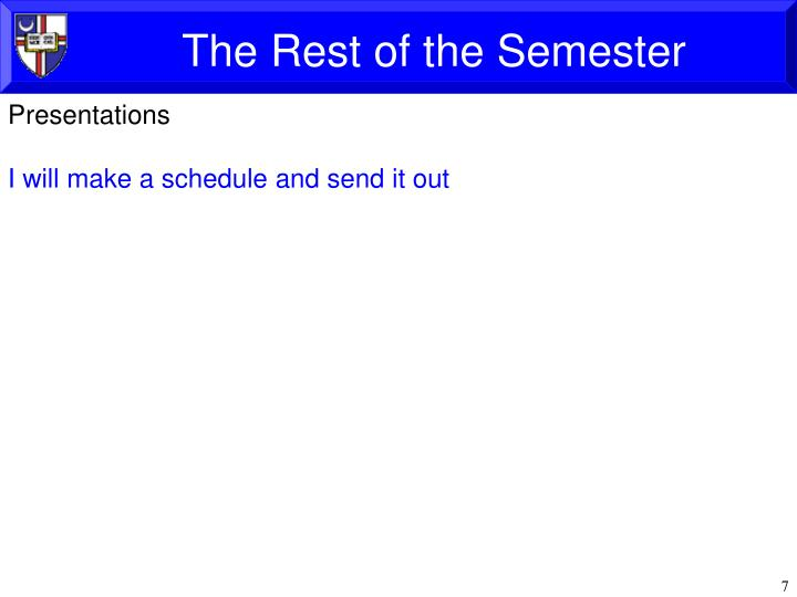 The Rest of the Semester
