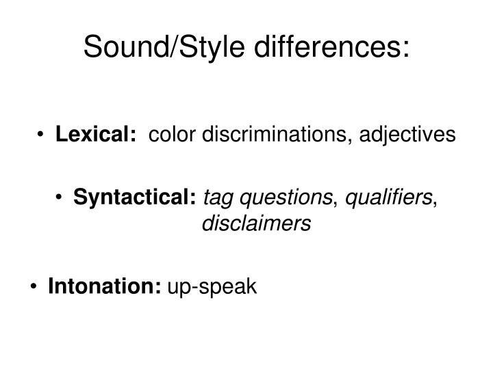 Sound/Style differences: