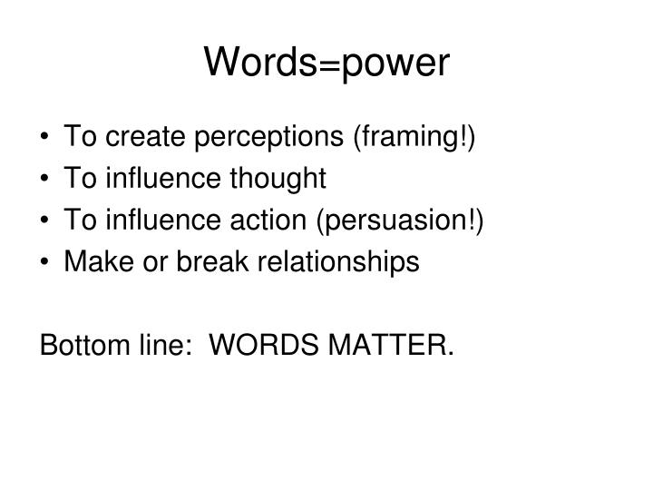 Words=power