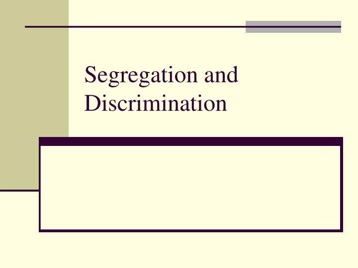 an analysis of segregation and discrimination in texas Politics and society quiz 2 what is the source of de facto segregation and discrimination practice texas (2003) primarily enhanced.