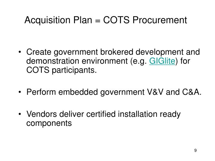 Acquisition Plan = COTS Procurement