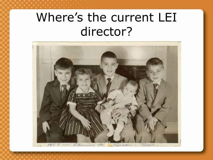 Where's the current LEI director?