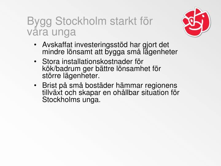Bygg Stockholm starkt för våra unga