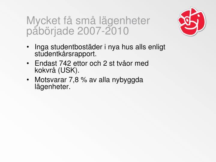 Mycket få små lägenheter påbörjade 2007-2010