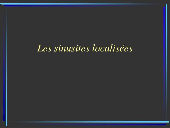 Les sinusites localisées