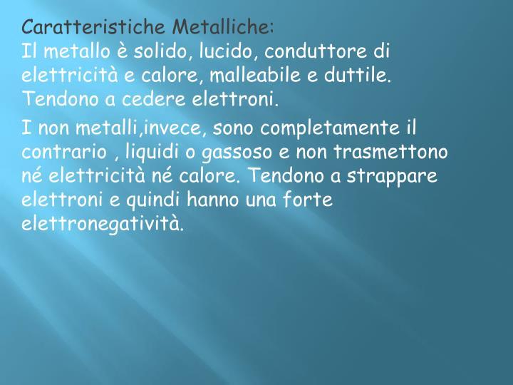 Caratteristiche Metalliche: