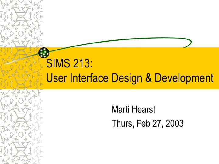 Sims 213 user interface design development