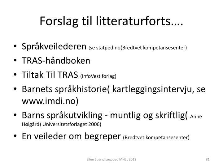 Forslag til litteraturforts….
