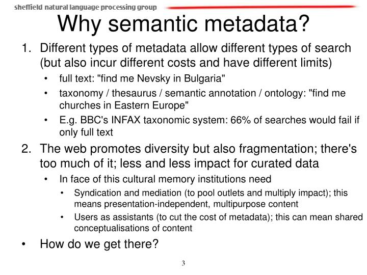 Different types of metadata allow different types of search (but also incur different costs and have different limits)