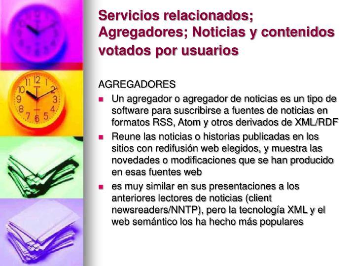 Servicios relacionados; Agregadores; Noticias y contenidos votados por usuarios