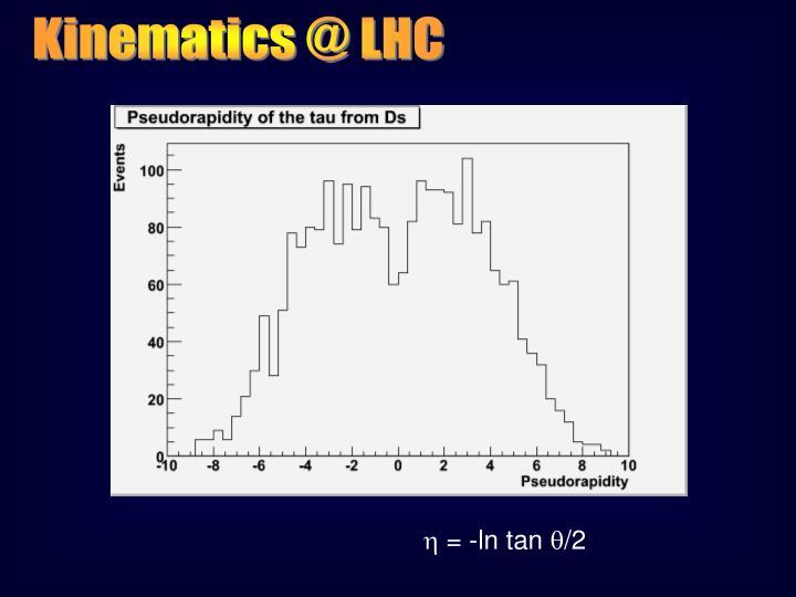 Kinematics @ LHC