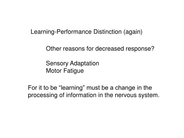 Learning-Performance Distinction (again)