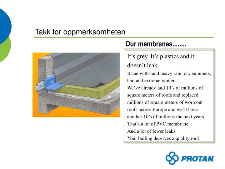 Our membranes........