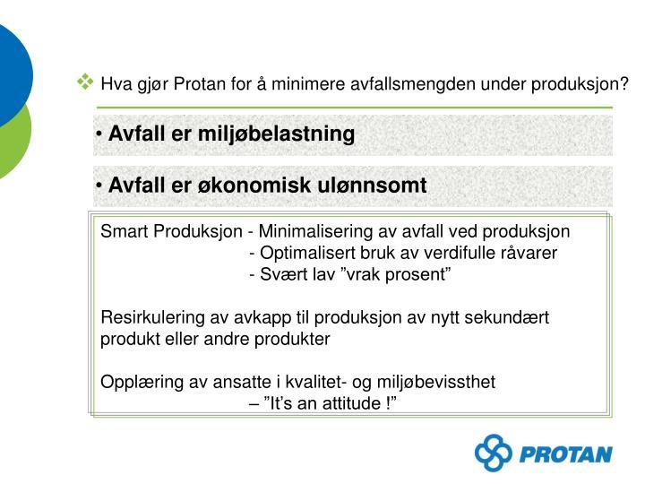 Hva gjør Protan for å minimere avfallsmengden under produksjon?