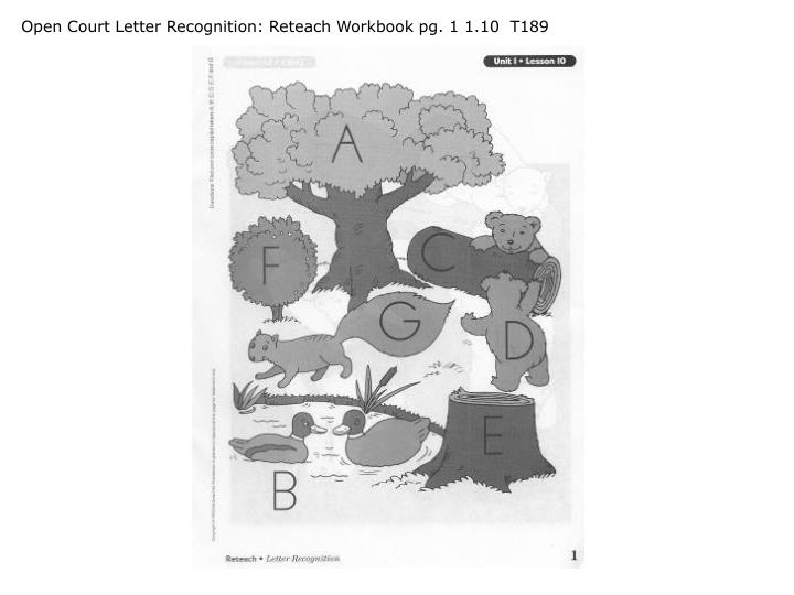 Open Court Letter Recognition: Reteach Workbook pg. 1 1.10  T189