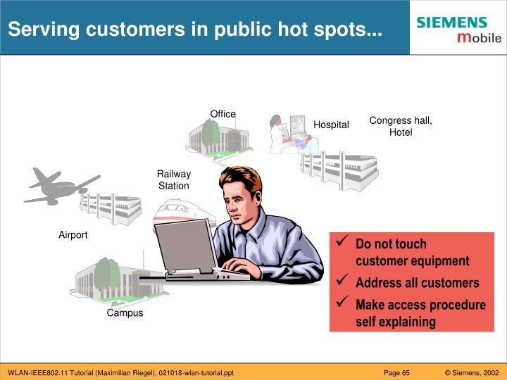 Serving customers in public hot spots...