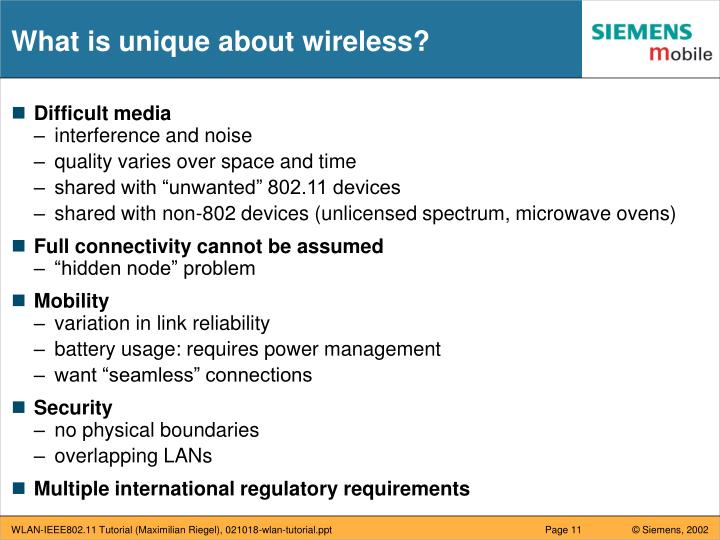 What is unique about wireless?