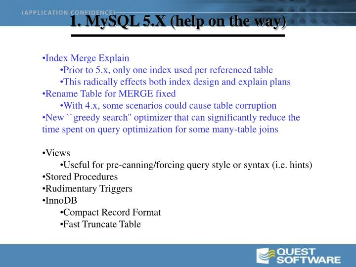 1. MySQL 5.X (help on the way)
