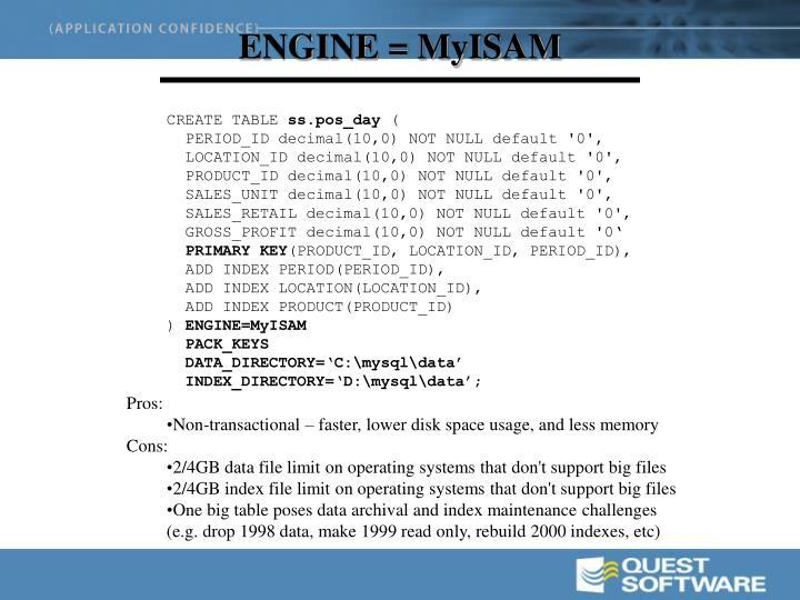 ENGINE = MyISAM