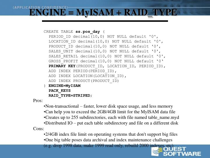 ENGINE = MyISAM + RAID_TYPE