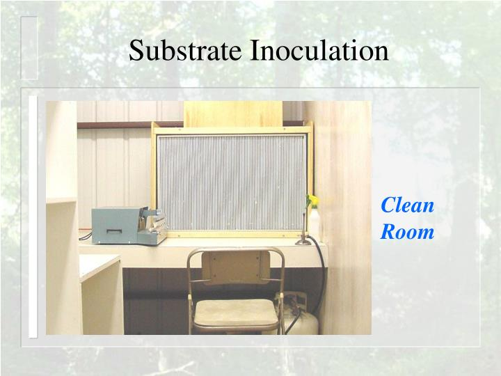 Substrate Inoculation