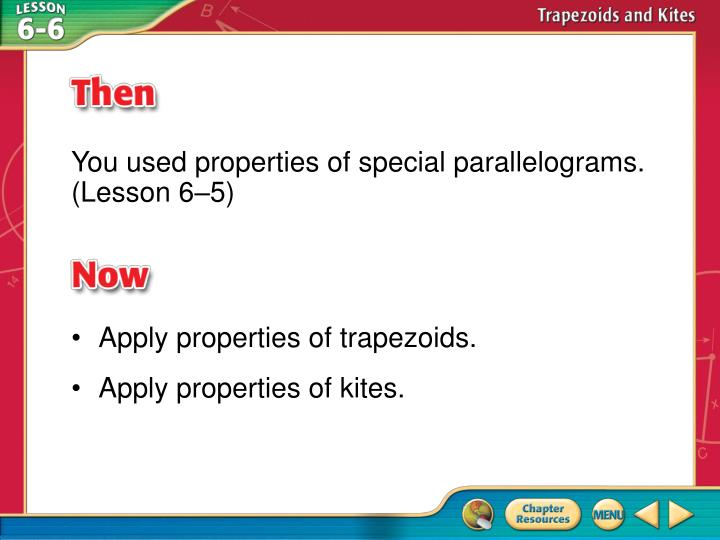 You used properties of special parallelograms.