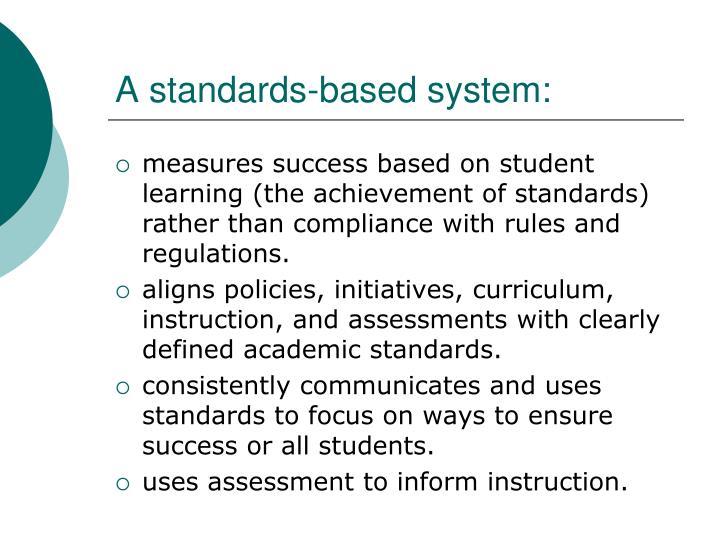 A standards-based system:
