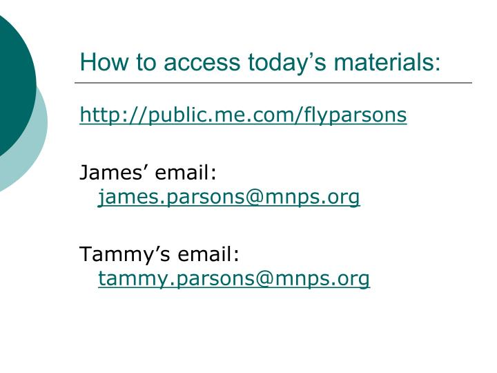 How to access today s materials