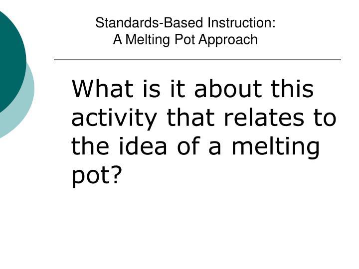 Standards-Based Instruction: