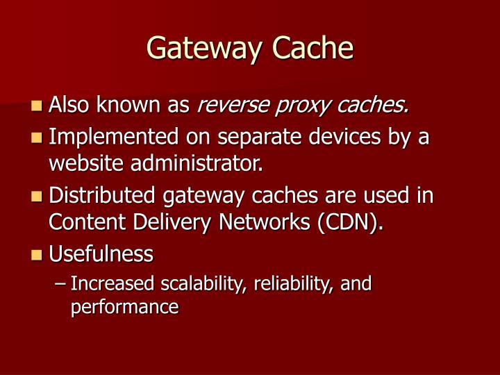 Gateway Cache