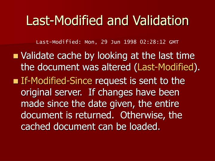 Last-Modified and Validation