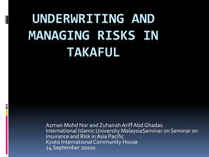 Underwriting and managing risks in takaful