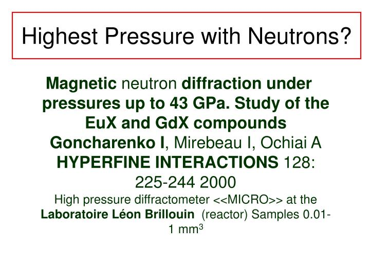 Highest Pressure with Neutrons?